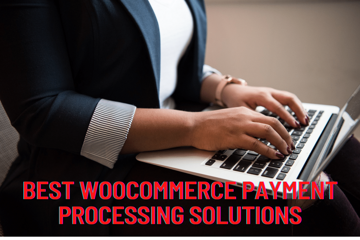 Best WooCommerce payment processing solutions in 2020