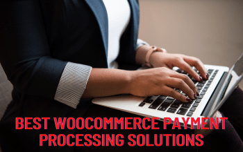 Best WooCommerce payment processing solutions