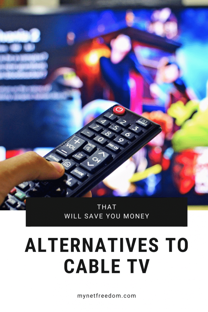 Alternatives To Cable TV That WILL Save You Money | www.mynetfreedom.com