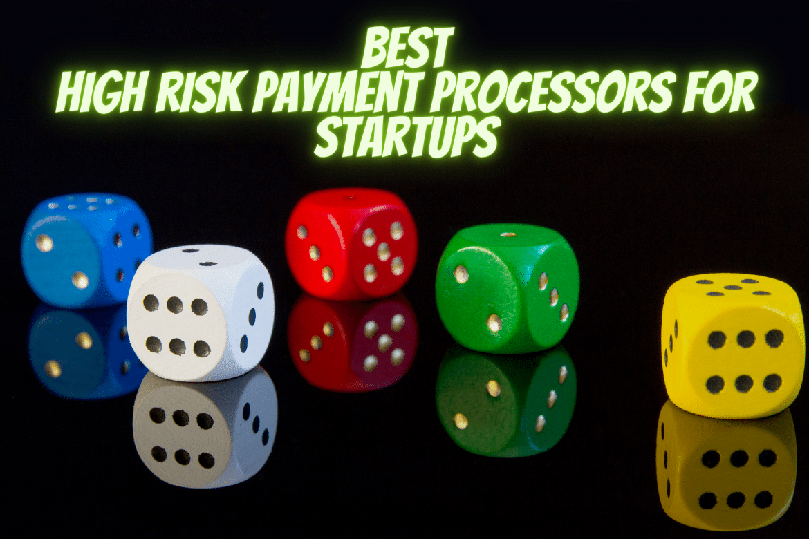Best High Risk Payment Processors For Startups in 2020