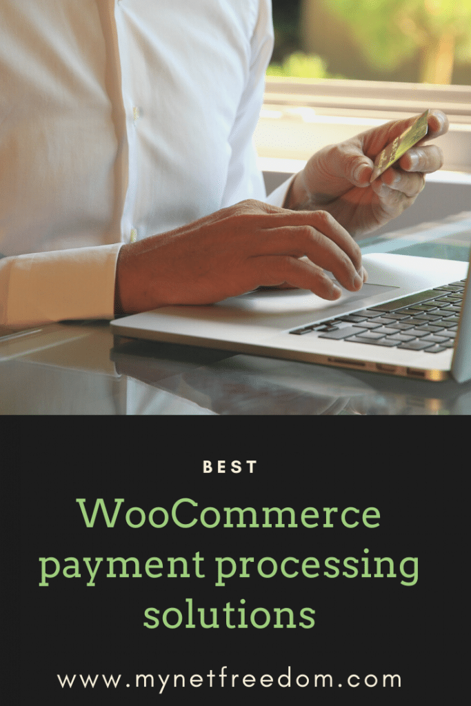 Best woocommerce payment processing solution | www.mynetfreedom.com