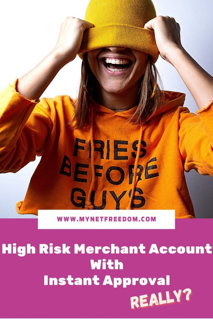 High Risk Merchant Account With Instant Approval | www.mynetfreedom.com