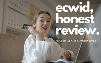 ECWID, IS IT REALLY WORTH IT?! AN HONEST REVIEW – PROS, CONS AND ALTERNATIVES