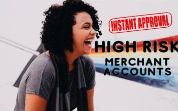 High Risk Merchant Account With Instant Approval
