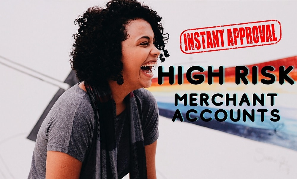 Let's Get High Risk Merchant Account With Instant Approval