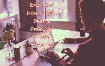 Easy way How to Sell Digital Products Without Website