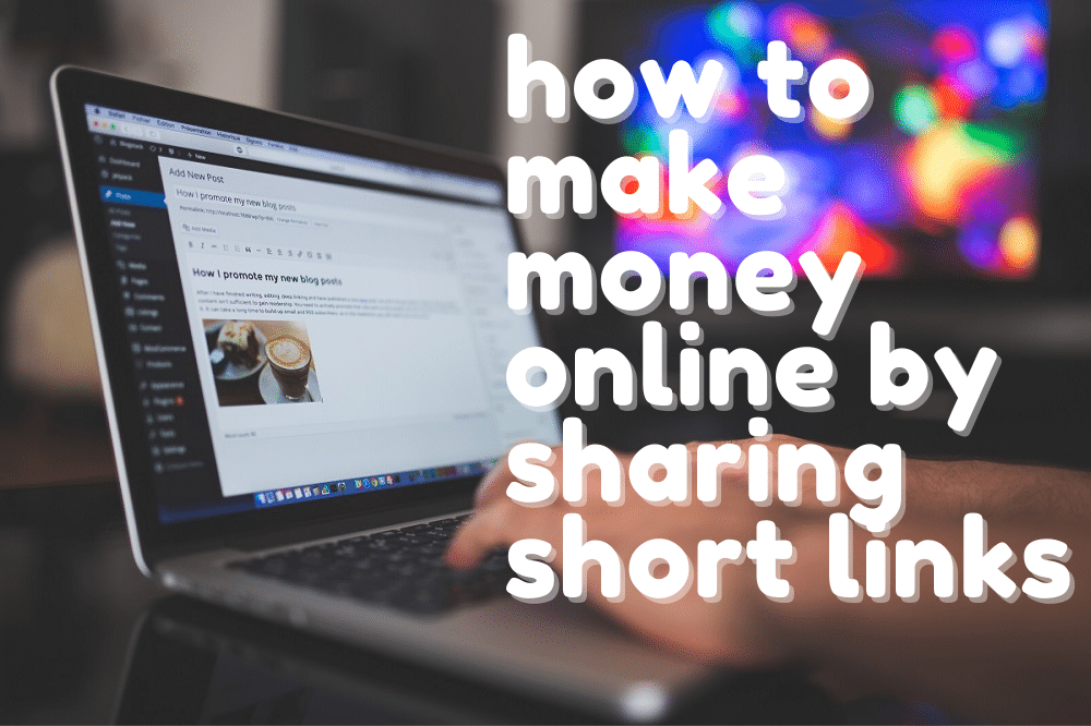 Best URL Shorteners For Making Money Online